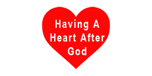 Sermon Series:  Having A Heart After God