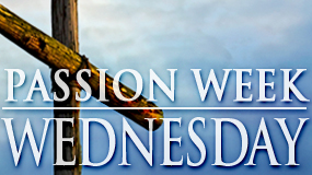 Passion Week_WED (Feature)