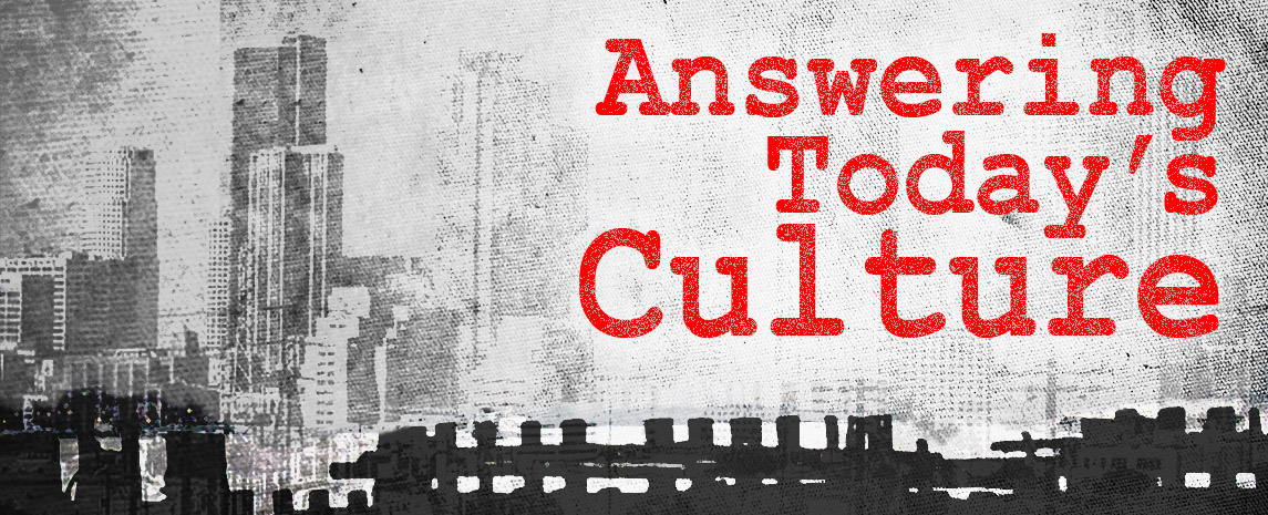 Sermon Series: Answering Today's Culture