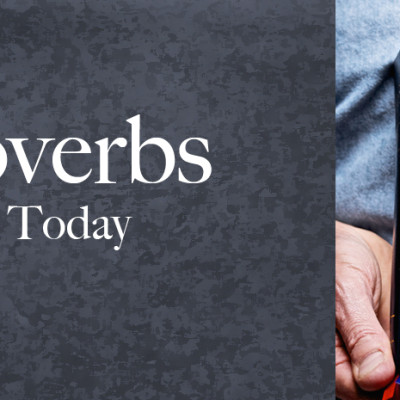 Sermon Series: Proverbs for Today