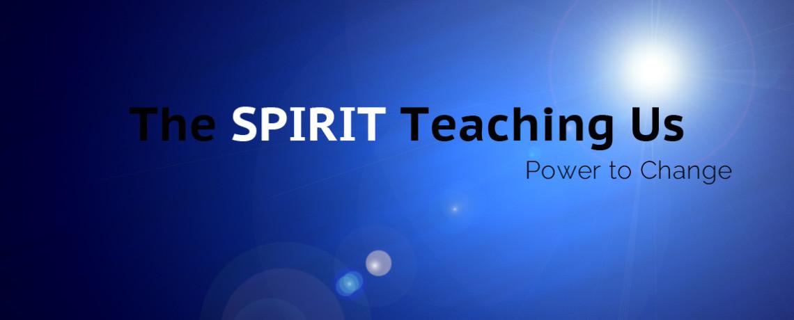 The Spirit Teaching Us