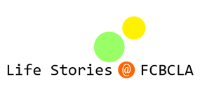 Life Stories @ FCBCLA Archive