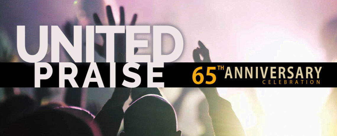 United Praise – 65th Anniversary Celebration