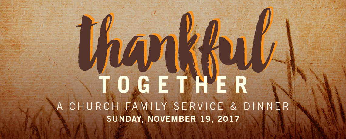 This Thanksgiving However There Will Be A Very Non Typical Opportunity To Gather Together As Church Family