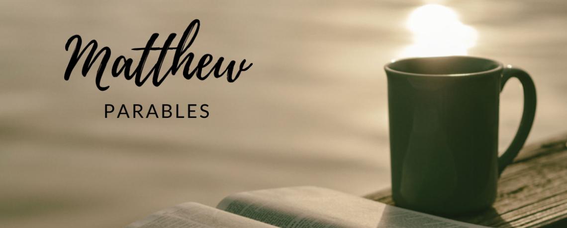 Sermon Series: Matthew Parables