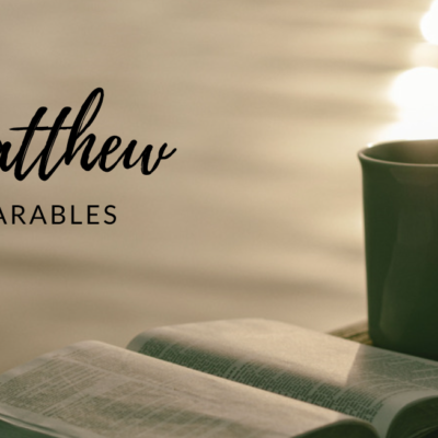 Sermon Series: Matthew Parables