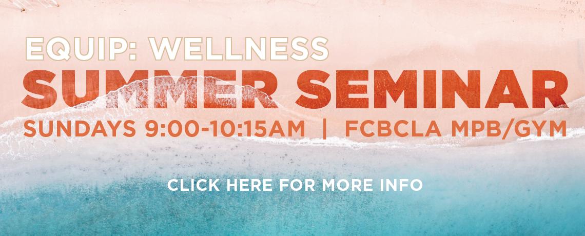 Equip: Wellness – Summer Seminar